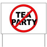 Anti tea party Yard Signs