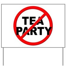 Anti / No Tea Party Yard Sign