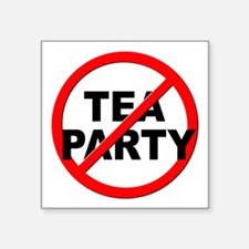 "Anti / No Tea Party Square Sticker 3"" x 3"""
