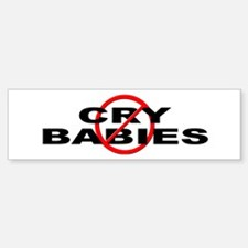 Anti / No Cry Babies Bumper Bumper Sticker