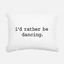 idratherbedancingblk.png Rectangular Canvas Pillow