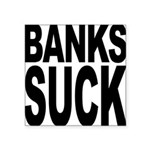 bankssuck.png Square Sticker 3