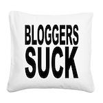 bloggerssuckblk.png Square Canvas Pillow
