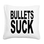 bulletssuck.png Square Canvas Pillow