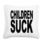 childrensuck.png Square Canvas Pillow