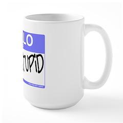 Hello I Am With Stupid Large Mug