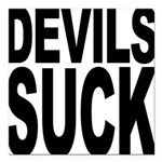 devilssuck.png Square Car Magnet 3