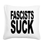 fascistssuck.png Square Canvas Pillow