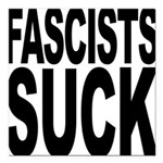 fascistssuck.png Square Car Magnet 3