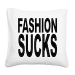 fashionsucks.png Square Canvas Pillow