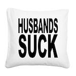 husbandssuck.png Square Canvas Pillow