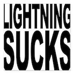 lightningsucks.png Square Car Magnet 3