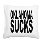 oklahomasucks.png Square Canvas Pillow