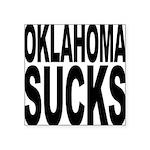 oklahomasucks.png Square Sticker 3