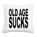 oldagesucks.png Square Canvas Pillow