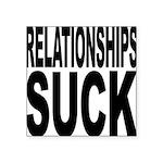 relationshipssuck.png Square Sticker 3