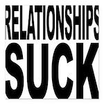 relationshipssuck.png Square Car Magnet 3