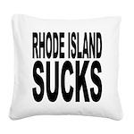 rhodeislandsucks.png Square Canvas Pillow