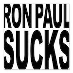 ronpaulsucksblk.png Square Car Magnet 3