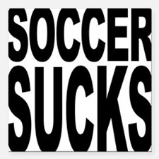 "soccersucks.png Square Car Magnet 3"" x 3"""