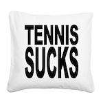 tennissucks.png Square Canvas Pillow
