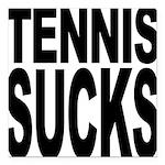 tennissucks.png Square Car Magnet 3