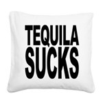 tequilasucks.png Square Canvas Pillow