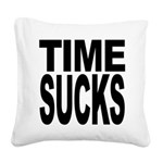 timesucks.png Square Canvas Pillow