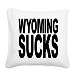 wyomingsucks.png Square Canvas Pillow