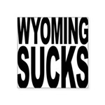 wyomingsucks.png Square Sticker 3