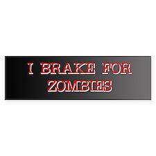 I Brake for Zombies Bumper Car Sticker