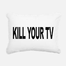 killyourtvlong.png Rectangular Canvas Pillow
