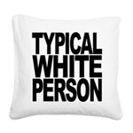 typicalwhitepersonblk.png Square Canvas Pillow