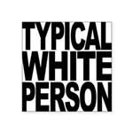 typicalwhitepersonblk.png Square Sticker 3