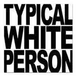 typicalwhitepersonblk.png Square Car Magnet 3