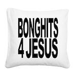 bonghits4jesusblk.png Square Canvas Pillow