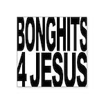bonghits4jesusblk.png Square Sticker 3
