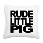 rudelittlepigblk.png Square Canvas Pillow