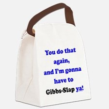 Gonna Have to Gibb-Slap Ya Canvas Lunch Bag