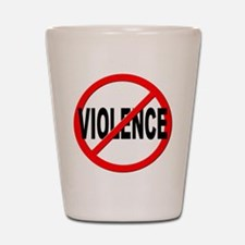 Anti / No Violence Shot Glass