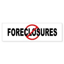 Anti / No Foreclosures Bumper Sticker