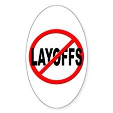 Anti / No Layoffs Decal