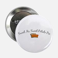 Sweet As Sweet Potato Pie Button