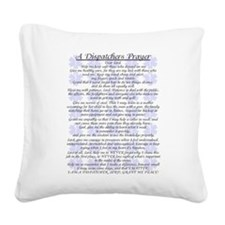 DISPATCHERS PRAYER Square Canvas Pillow