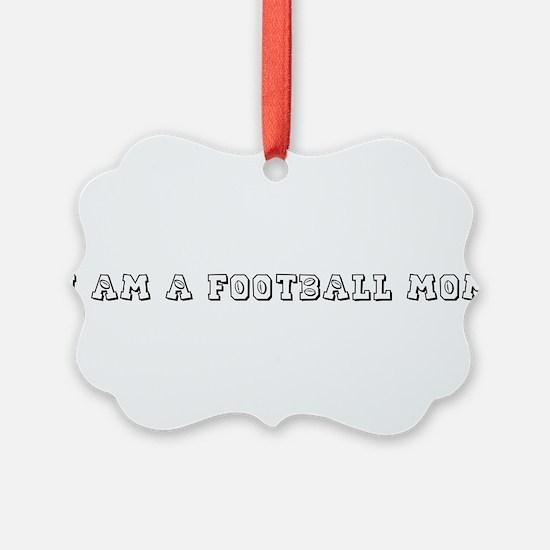 FOOTBALL MOM.png Ornament