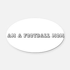 FOOTBALL MOM.png Oval Car Magnet