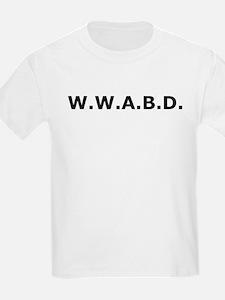 WWABD Kids T-Shirt