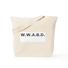 WWABD Tote Bag