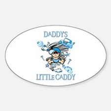 DADDY'S LITTLE CADDY Oval Decal