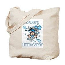 DADDY'S LITTLE CADDY Tote Bag